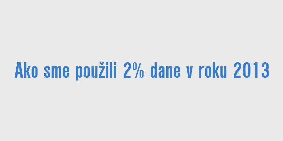 Ako sme použili 2% dane v roku 2013